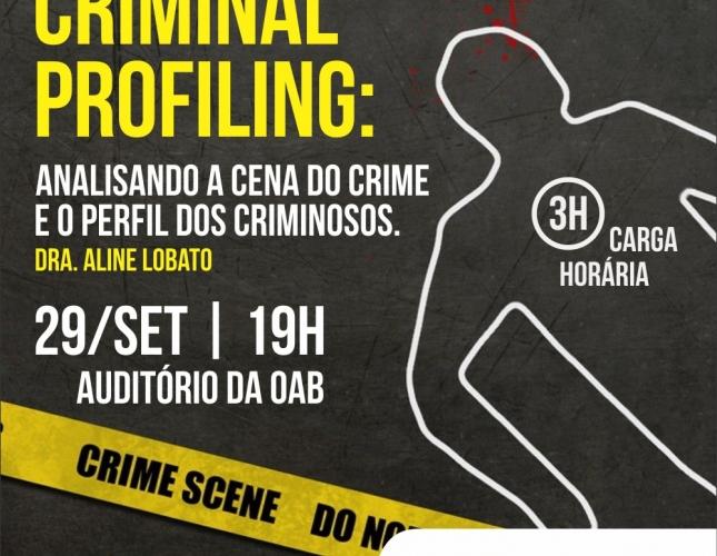 """OAB-MA TRAZ PARA SÃO LUÍS A PALESTRA """"ANALISANDO A CENA DO CRIME E O PERFIL DOS CRIMINOSOS"""""""